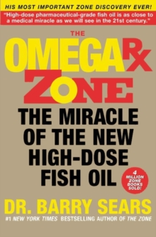 The Omega Rx Zone : The Miracle of the New High-Dose Fish Oil, EPUB eBook