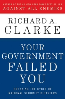 Your Government Failed You : Breaking the Cycle of National Security Disasters, EPUB eBook