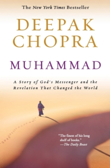Muhammad : A Story of God's Messenger and the Revelation That Changed the World, Paperback / softback Book
