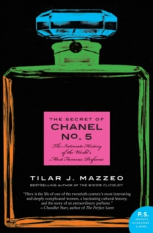 The Secret of Chanel No. 5 : The Intimate History of the World's Most Famous Perfume, Paperback Book