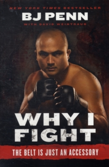Why I Fight : The Belt Is Just an Accessory, Paperback / softback Book