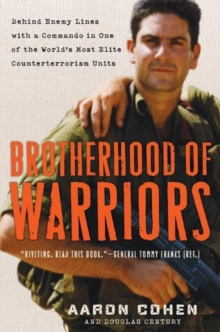 Brotherhood of Warriors : Behind Enemy Lines with a Commando in One of the World's Most Elite Counterterrorism Units, EPUB eBook