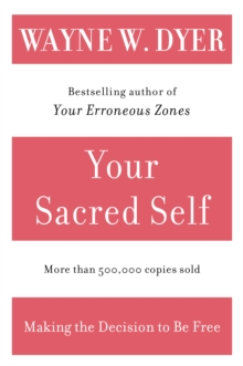 Your Sacred Self : Making the Decision to Be Free, EPUB eBook
