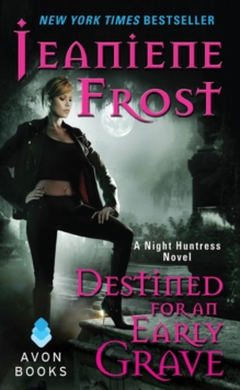 Destined For an Early Grave : A Night Huntress Novel, EPUB eBook
