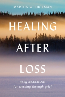 Healing After Loss : Daily Meditations For Working Through Grief, EPUB eBook