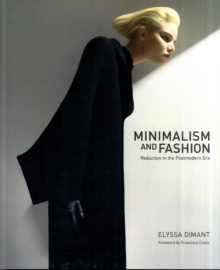 Minimalism and Fashion : Reduction in the Postmodern Era, Hardback Book