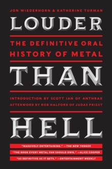 Louder Than Hell : The Definitive Oral History of Metal, Paperback / softback Book