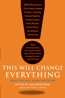 This Will Change Everything : Ideas That Will Shape the Future, EPUB eBook