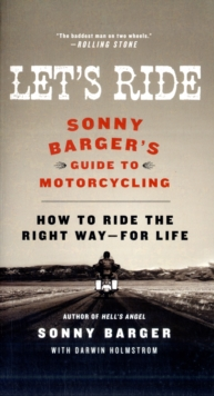 Let's Ride : Sonny Barger's Guide to Motorcycling, Paperback Book