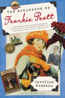 The Scrapbook of Frankie Pratt : A Novel in Pictures, Paperback Book