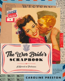 The War Bride's Scrapbook : A Novel in Pictures, Hardback Book