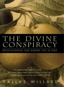 The Divine Conspiracy : Rediscovering Our Hidden Life In God, EPUB eBook