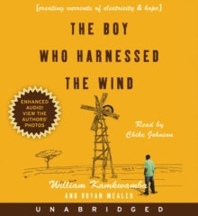 The Boy Who Harnessed the Wind : Creating Currents of Electricity and Hope, eAudiobook MP3 eaudioBook