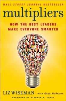 Multipliers : How the Best Leaders Make Everyone Smarter, EPUB eBook