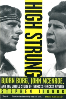 High Strung : Bjorn Borg, John McEnroe, and the Untold Story of Tennis's Fiercest Rivalry, Paperback / softback Book