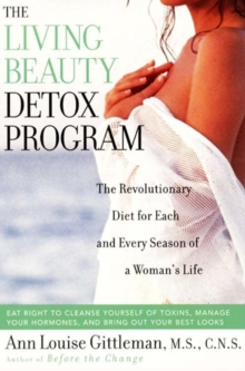 Living Beauty Detox Program : The Revolutionary Diet for Each and Every Season of a Woman's Life, EPUB eBook