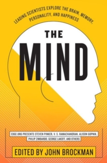 The Mind : Leading Scientists Explore the Brain, Memory, Personality, and Happiness, Paperback Book