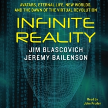 Infinite Reality : Avatars, Eternal Life, New Worlds, and the Dawn of the Virtual Revolution, eAudiobook MP3 eaudioBook