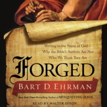 Forged : Writing in the Name of God--Why the Bible's Authors Are Not Who We Think They Are, eAudiobook MP3 eaudioBook