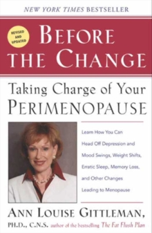 Before The Change : Taking Charge of Your Premenopause, EPUB eBook