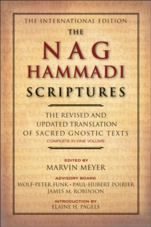 The Nag Hammadi Scriptures : The Revised and Updated Translation of Sacred Gnostic Texts Complete in One Volume, EPUB eBook
