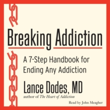 Breaking Addiction : A 7-Step Handbook for Ending Any Addiction, eAudiobook MP3 eaudioBook
