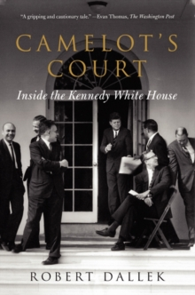 Camelot's Court : Inside the Kennedy White House, Paperback / softback Book