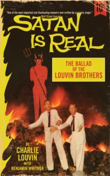 Satan Is Real : The Ballad of the Louvin Brothers, Paperback / softback Book