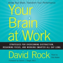 Your Brain at Work : Strategies for Overcoming Distraction, Regaining Focus, and Working Smarter All Day Long, eAudiobook MP3 eaudioBook