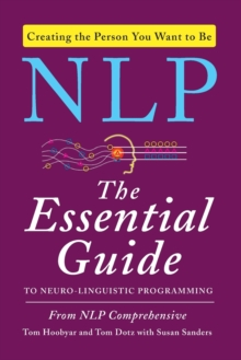 NLP : The Essential Guide to Neuro-Linguistic Programming, Paperback Book