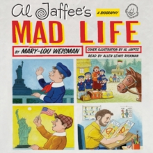 Al Jaffee's Mad Life : A Biography, eAudiobook MP3 eaudioBook