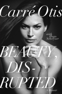 Beauty, Disrupted : The Carre Otis Story, EPUB eBook
