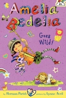 Amelia Bedelia Chapter Book #4: Amelia Bedelia Goes Wild!, Paperback / softback Book