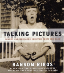 Talking Pictures : Images and Messages Rescued from the Past, Paperback Book