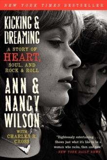 Kicking & Dreaming : A Story of Heart, Soul, and Rock and Roll, Paperback Book