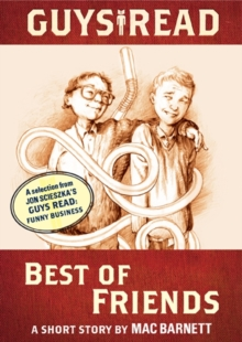Guys Read: Best of Friends : A Short Story from Guys Read: Funny Business, EPUB eBook