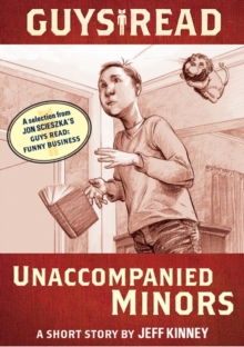 Guys Read: Unaccompanied Minors : A Short Story from Guys Read: Funny Business, EPUB eBook