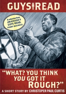 "Guys Read: ""What? You Think You Got It Rough?"" : A Short Story from Guys Read: Funny Business, EPUB eBook"
