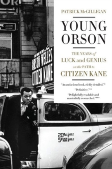 Young Orson : The Years of Luck and Genius on the Path to Citizen Kane, Paperback / softback Book