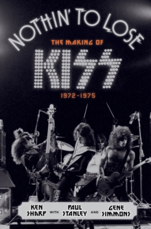 Nothin' to Lose : The Making of KISS (1972-1975), EPUB eBook