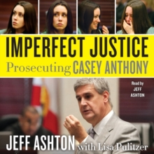 Imperfect Justice : Prosecuting Casey Anthony, eAudiobook MP3 eaudioBook