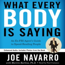 What Every BODY is Saying : An Ex-FBI Agent's Guide to Speed-Reading People, eAudiobook MP3 eaudioBook