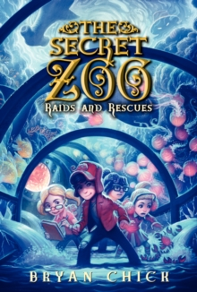 The Secret Zoo: Raids and Rescues, Paperback Book