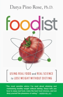 Foodist : Using Real Food and Real Science to Lose Weight Without Dieting, Paperback / softback Book