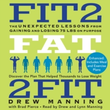 Fit2Fat2Fit : The Unexpected Lessons from Gaining and Losing 75 lbs on Purpose, eAudiobook MP3 eaudioBook