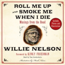 Roll Me Up and Smoke Me When I Die : Musings from the Road, eAudiobook MP3 eaudioBook