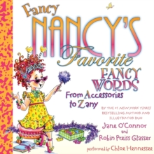 Fancy Nancy's Favorite Fancy Words : From Accessories to Zany, eAudiobook MP3 eaudioBook