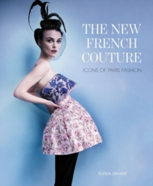 The New French Couture : Icons of Paris Fashion, Hardback Book