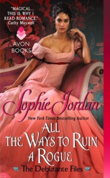 All the Ways to Ruin a Rogue : The Debutante Files, Paperback Book