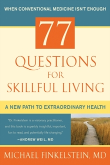 77 Questions for Skillful Living : A New Path to Extraordinary Health, EPUB eBook